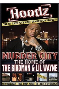 Hoodz - Murder City, Home of Birdman & Lil Wayne DVD Cover Art