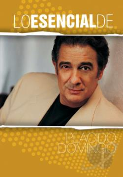 Placido Domingo - Lo Esencial De Placido Domingo DVD Cover Art