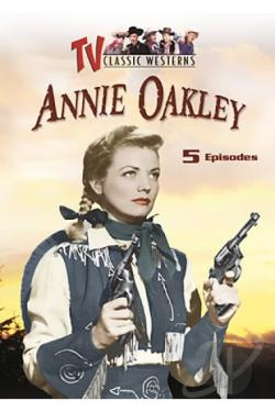 Annie Oakley: Vol. 1 - 5 Episodes DVD Cover Art