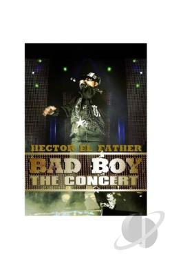 Hector El Father - Bad Boy:The Concert DVD Cover Art