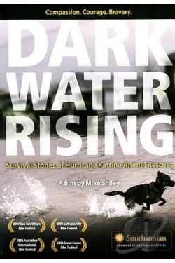 Dark Water Rising The Truth About Hurricane Katrina Animal Rescues DVD Cover Art