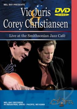 Vic Juris - Corey Christiansen - Live At The Smithsonian Jazz Cafe DVD Cover Art