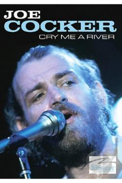 Joe Cocker - Cry Me A River DVD Cover Art