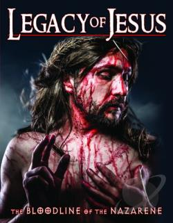 Legacy of Jesus: The Bloodline of the Nazarene DVD Cover Art