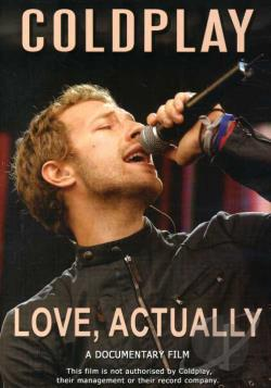 Coldplay - Love, Actually: A Documentary Film DVD Cover Art
