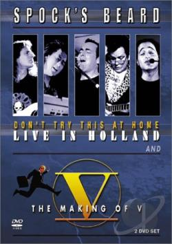Spock's Beard - Don't Try This at Home: Live in Holland DVD Cover Art