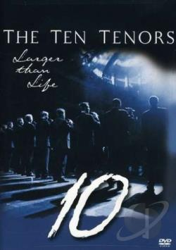Ten Tenors - Larger Than Life DVD Cover Art