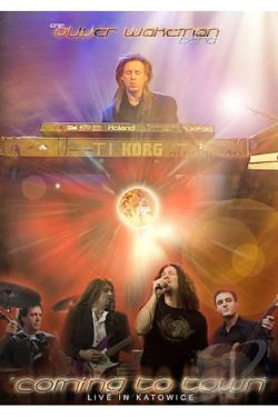 Oliver Wakeman Band - Coming to Town: Live in Katowice DVD Cover Art