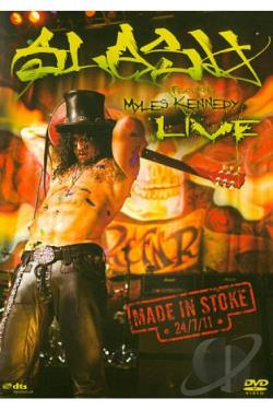 Slash Featuring Myles Kennedy: Live - Made in Stoke 24/7/11 DVD Cover Art