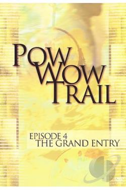 Pow Wow Trail - Episode 4: The Grand Entry DVD Cover Art