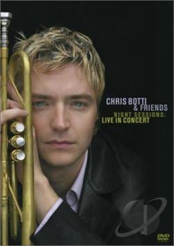 Chris Botti & Friends - Night Sessions: Live in Concert DVD Cover Art