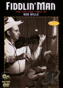 Fiddlin' Man: The Life and Times of Bob Wills DVD Cover Art