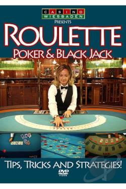Poker, Black Jack and Roulette: Tips, Tricks and Strategies