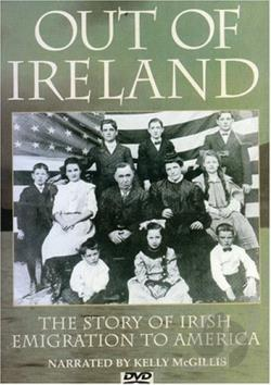 Out of Ireland - The Story of Emigration into America DVD Cover Art