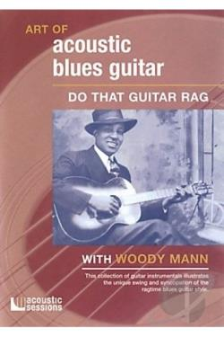 Art Of Acoustic Blues Guitar - Do That Guitar Rag DVD Cover Art