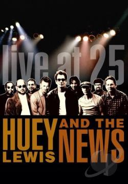 Huey Lewis and the News - Live at 25 DVD Cover Art