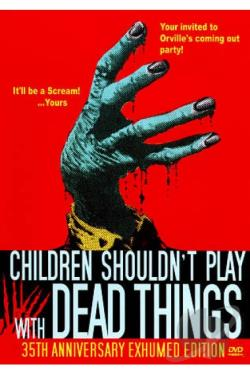 Children Shouldn't Play with Dead Things DVD Cover Art