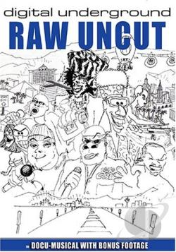 Digital Underground - Raw and Uncut DVD Cover Art