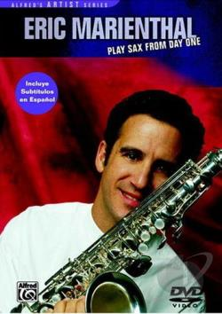 Eric Marienthal - Play Sax From Day One DVD Cover Art