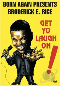 Broderick E. Rice - Get Yo Laugh On DVD Cover Art