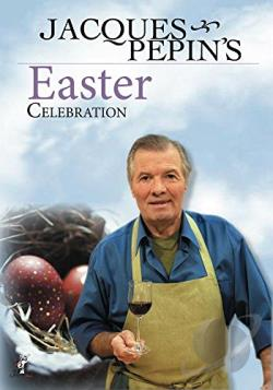 Jacques Pepin's Easter Celebration DVD Cover Art