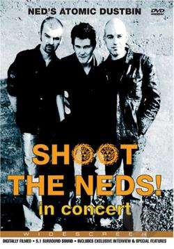 Ned's Atomic Dustbin - Shoot The Neds! DVD Cover Art