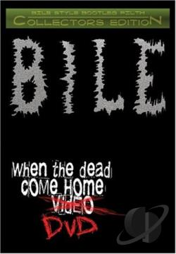 Bile - When The Dead Come Home DVD Cover Art