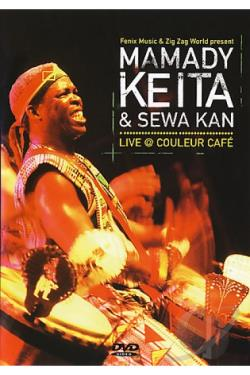 Live @ Couleur Cafe: Mamady Keita & Sewa Kan DVD Cover Art