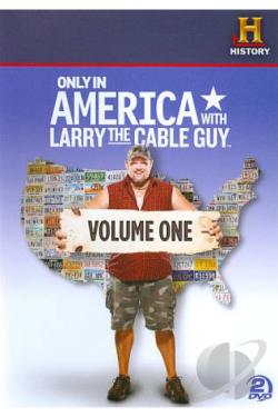 Only in America With Larry the Cable Guy Volume 1 movie