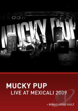 Mucky Pup: Live at Mexicali 2009 DVD Cover Art