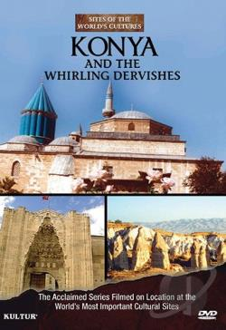 Sites of the World's Cultures: Konya and the Whirling Dervishes DVD Cover Art