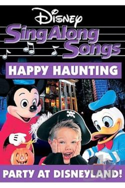 Disney's Sing Along Songs - Happy Haunting: Party at Disneyland DVD Cover Art