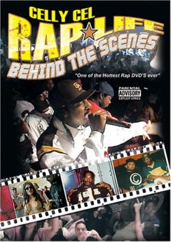 Celly Cel - Rap Life Behind The Scenes DVD Cover Art