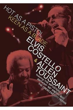Elvis Costello & Allen Toussaint - Hot as A Pistol, Keen as a Blade DVD Cover Art