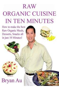 Raw Organic Cuisine In Ten Minutes DVD Cover Art