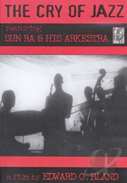 Sun Ra - The Cry of Jazz DVD Cover Art