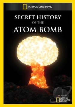 Secret History of the Atomic Bomb DVD Cover Art