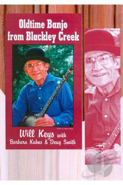 Will Keys/Barbara Kuhns/Dough Smith: Old Time Banjo from Blackley Creek DVD Cover Art