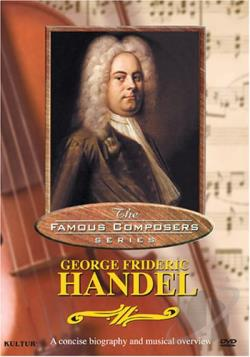 Famous Composers Series, The - George Frideric Handel DVD Cover Art