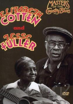 Masters of the Country Blues - Jesse Fuller/Elizabeth Cotten DVD Cover Art