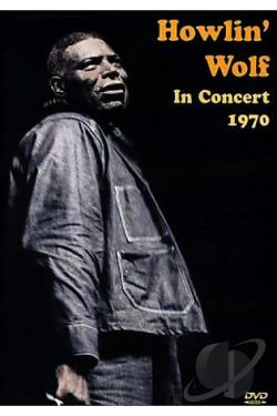 Howlin' Wolf - In Concert, 1970 DVD Cover Art