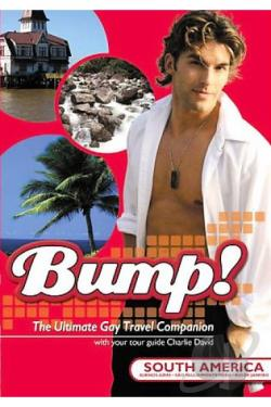 Bump! The Ultimate Gay Travel Companion - South America DVD Cover Art