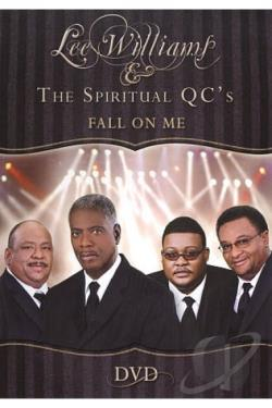 Lee Williams and the Spiritual QC's: Fall on Me DVD Cover Art