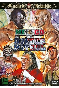 Mexico vs. the Border Patrol DVD Cover Art
