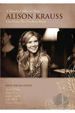 Alison Krauss - A Hundred Miles Or More: Live From The Tracking Room DVD Cover Art