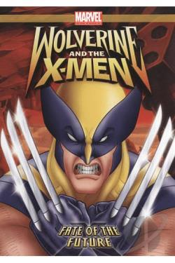 Wolverine and the X-Men: Fate of the Future DVD Cover Art