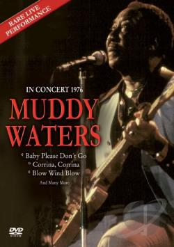 Muddy Waters: In Concert - 1976 DVD Cover Art