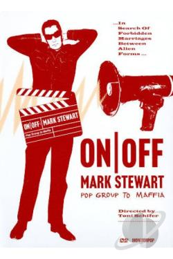 On/Off: Mark Stewart - Pop Group to Maffia DVD Cover Art