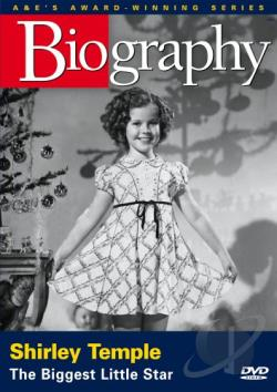 Biography - Great Entertainers - Shirley Temple: The Biggest Little Star DVD Cover Art