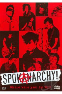 Spokanarchy! Where Were You in '82? (DVD)